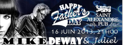 Happy Father's Day avec Mike Deway Juliel